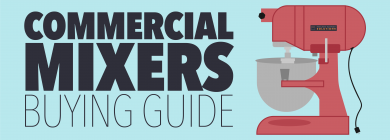 Commercial Mixers Buyer's Guide