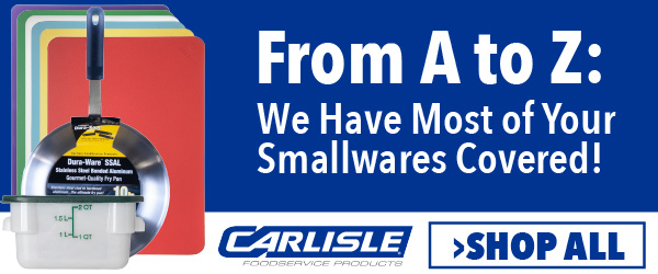 Carlisle Has All The Smallwares You Need!
